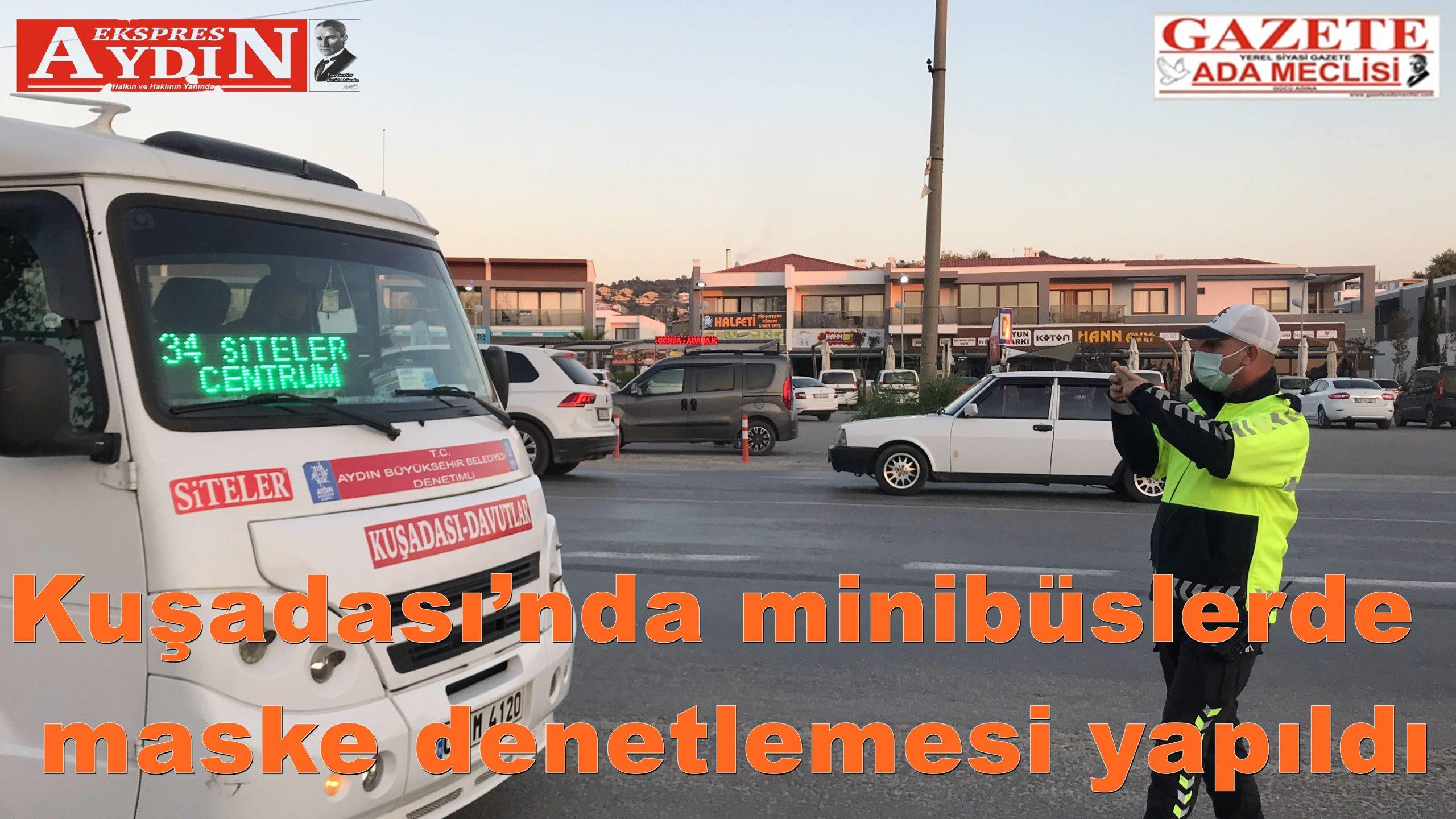 Kuşadası'nda minibüslerde maske denetlemesi yapıldı