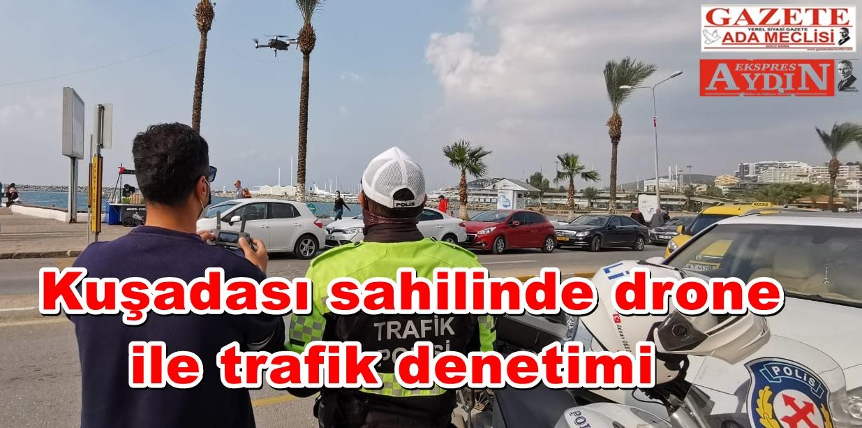 Kuşadası sahilinde drone ile trafik denetimi