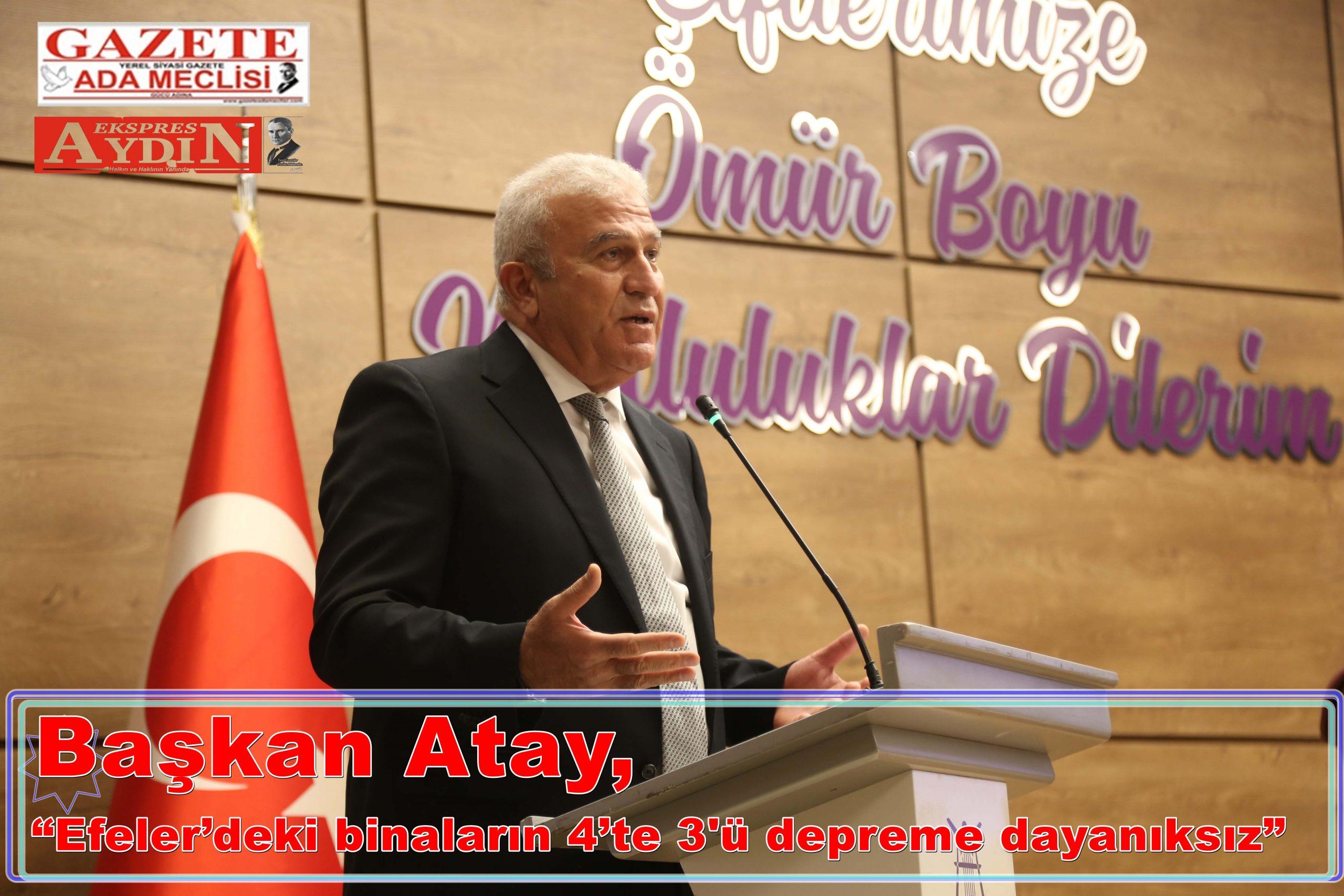 """Başkan Atay, """"Efeler'deki binaların 4'te 3'ü depreme dayanıksız"""""""