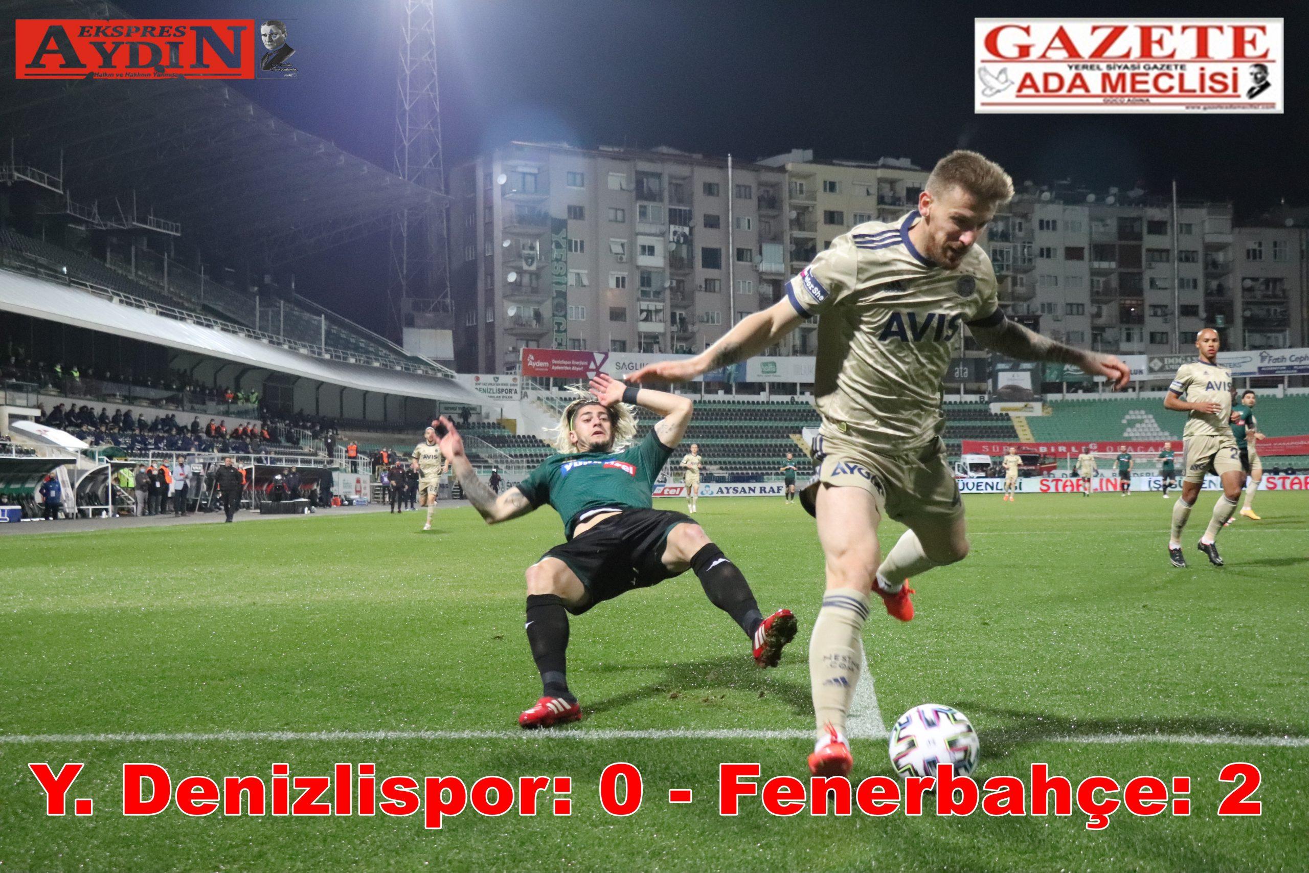 Y. Denizlispor: 0 – Fenerbahçe: 2