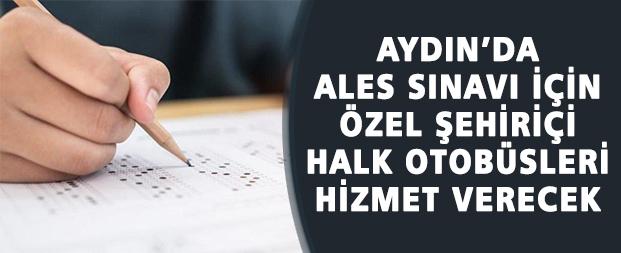 Aydın'da ALES sınavı için Özel Şehiriçi Halk otobüsleri hizmet verecek
