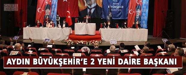 Aydın Büyükşehir'e 2 yeni daire başkanı