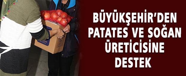 Büyükşehir'den patates ve soğan üreticisine destek