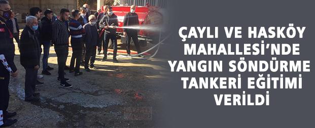 Çaylı ve Hasköy Mahallesi'nde yangın söndürme tankeri eğitimi verildi