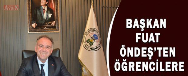 Başkan Fuat Öndeş'ten öğrencilere destek