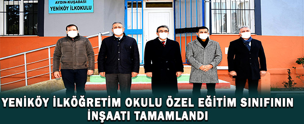 Yeniköy İlköğretim Okulu özel eğitim sınıfının inşaatı tamamlandı
