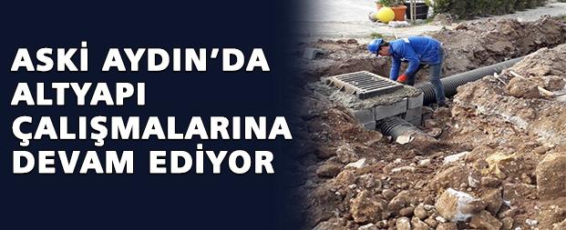 ASKİ Aydın'da altyapı çalışmalarına devam ediyor
