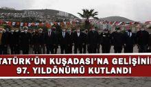 Atatürk'ün Kuşadası'na gelişinin 97. yıldönümü kutlandı
