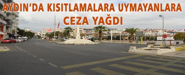 Aydın'da kısıtlamaya uymayanlara ceza yağdı