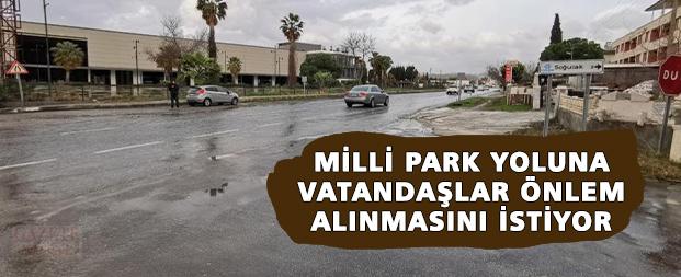 Milli park yoluna vatandaşlar önlem alınmasını istiyor