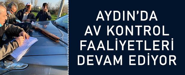 Aydın'da av kontrol faaliyetleri devam ediyor