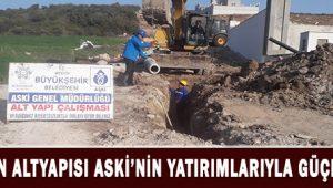 Aydın'ın altyapısı ASKİ'nin yatırımlarıyla güçleniyor