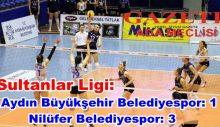 Sultanlar Ligi: Aydın Büyükşehir Belediyespor: 1 – Nilüfer Belediyespor: 3