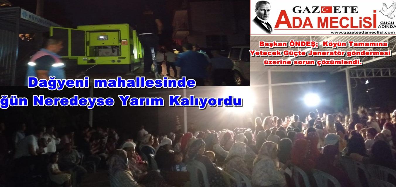 Başkan ÖNDEŞ,  köyün tamamına yetecek güçte Jeneratör gönderdi