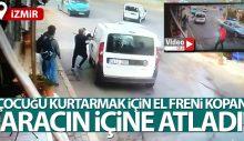 İzmir'deki kahramanlık anları güvenlik kamerasında