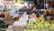 Kuşadası Belediyesi Yöresel ve İyi Tarım Ürünleri Pazarı ilgi görüyor