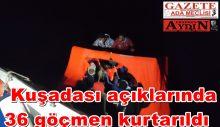 Kuşadası açıklarında can salları içinde 36 göçmen kurtarıldı