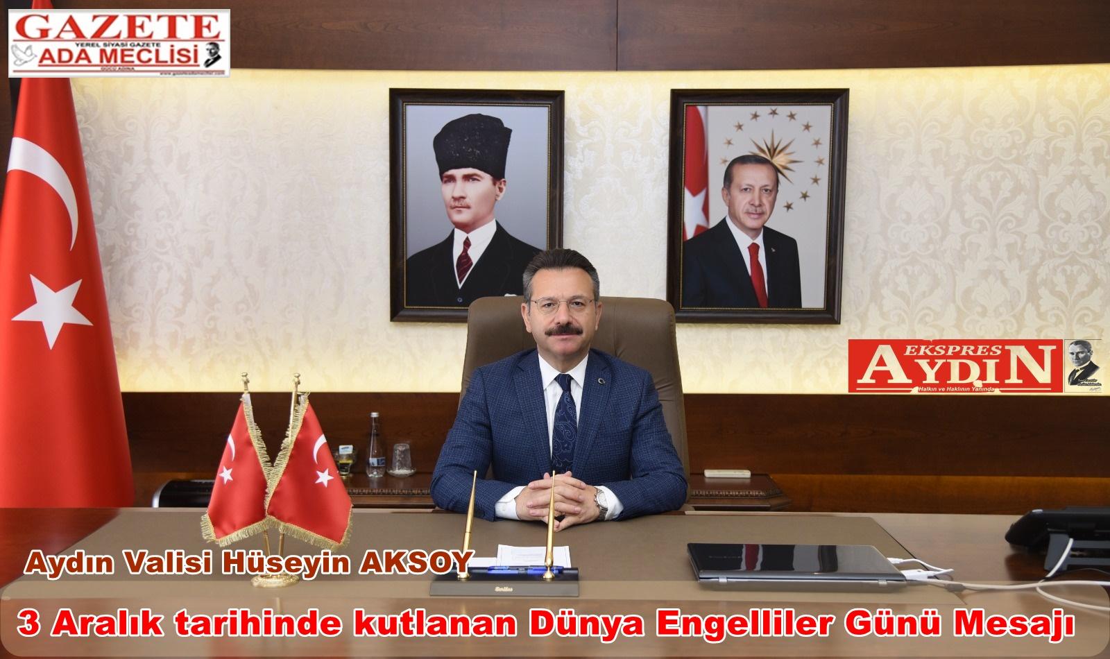 Aydın Valisi Hüseyin Aksoy'un Her yıl 3 Aralık tarihinde kutlanan Dünya Engelliler Günü Mesajı