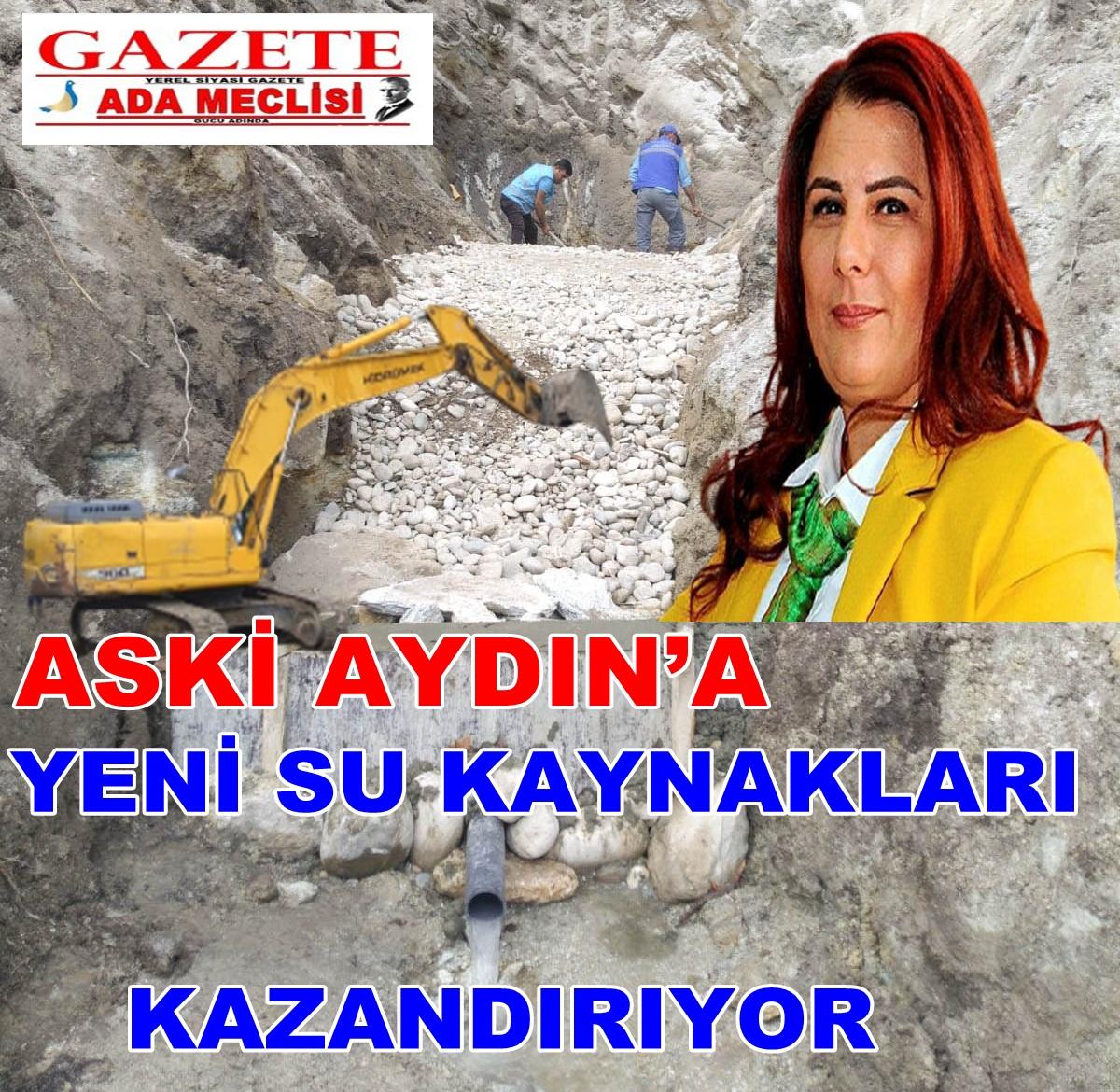 ASKİ AYDIN'A YENİ SU KAYNAKLARI KAZANDIRIYOR