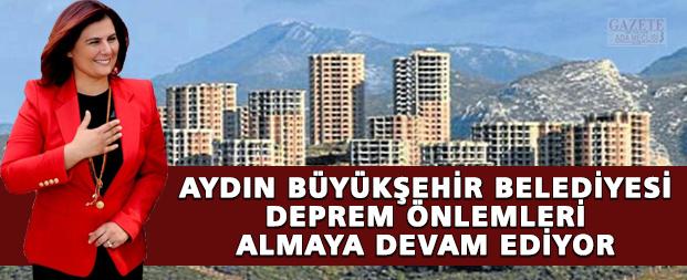 Aydın Büyükşehir Belediyesi deprem önlemleri almaya devam ediyor