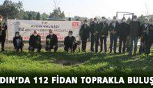 Aydın'da, 112 fidan toprakla buluştu