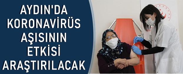 Aydın'da korona virüs aşısının etkisi araştırılacak