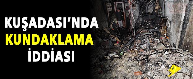 Kuşadası'ndaki eski evler yangınında kundaklama iddiası