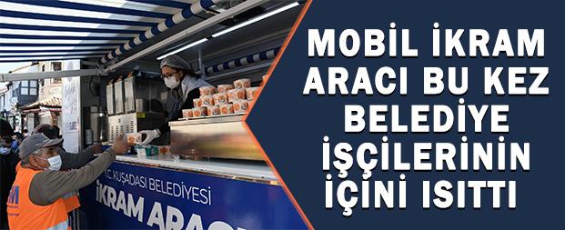 Mobil İkram Aracı bu kez belediye işçilerinin içini ısıttı